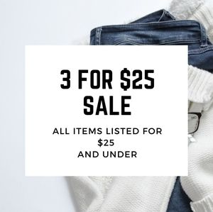 3 for $25 sale..All items listed for $25 and under